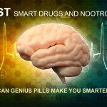 Best Smart Drugs 2018: Can Genius Pills (Nootropics) Make You Smarter?